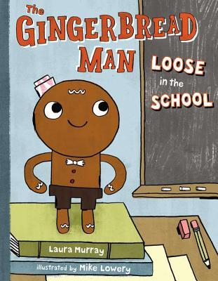 The Gingerbread Man Loose in the School