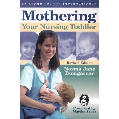 Ebook Mothering Your Nursing Toddler By Norma Jane Bumgarner