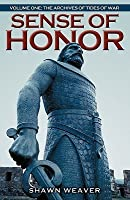 Sense of Honor: Volume One: The Archives of Tides of War