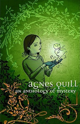 Agnes Quill: An Anthology of Mystery