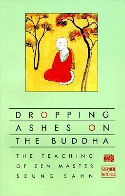 Dropping-ashes-on-the-Buddha-the-teaching-of-Zen-master-Seung-Sahn