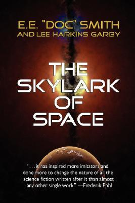 "The Skylark of Space by E.E. ""Doc"" Smith"