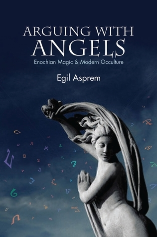 Arguing with Angels-Enochian Magic and Modern Occulture