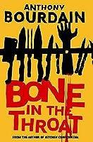 Bone in the Throat. Anthony Bourdain