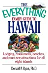 The Everything Family Guide To Hawaii Book: Lodging, Restaurants, Beaches, and Must-See Attractions for All Eight Islands