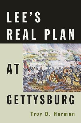 Lee's Real Plan at Gettysburg