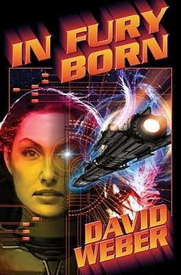 David Weber In Fury Born