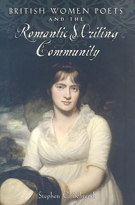 British Women Poets and the Romantic Writing Community