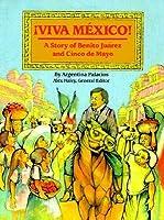 Viva Mexico: Story of Benito Juarez & Cinco de Mayo