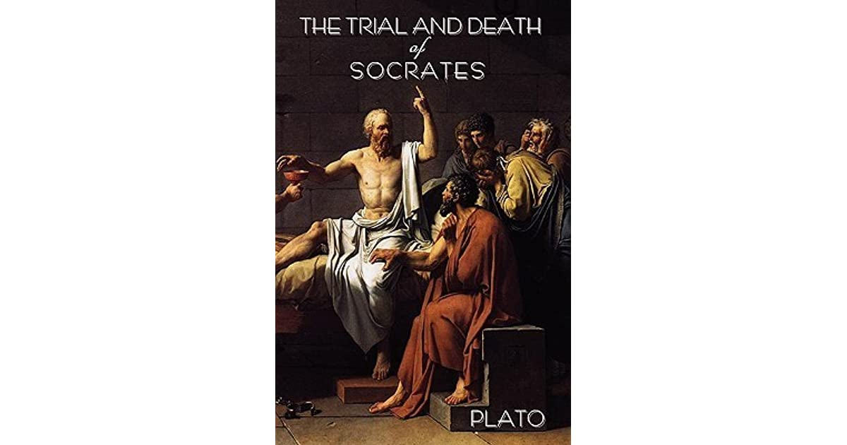 an analysis of the trail and death of socrates by plato This essay the apology: the trial and death of socrates and the apology is plato's account of socrates a look in the trial and death of socrates trial.