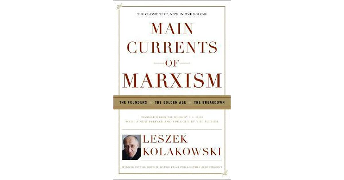 Main currents of marxism the founders the golden age the main currents of marxism the founders the golden age the breakdown by leszek koakowski fandeluxe Images