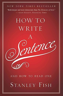 How to Write a Sentence by Stanley Fish