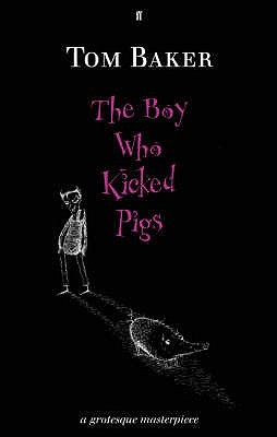 The Boy Who Kicked Pigs