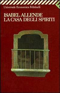 La casa degli spiriti by Isabel Allende
