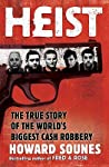 Heist: The True Story Of The World's Biggest Cash Robbery