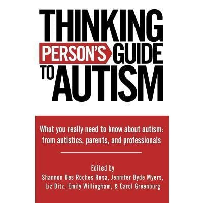 What Do We Really Know About Autism And >> Thinking Person S Guide To Autism Everything You Need To Know From