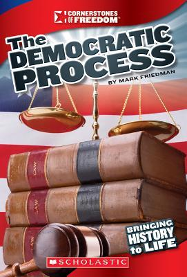 The Democratic Process (Cornerstones of Freedom: Third Series)