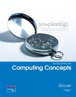 Exploring Microsoft Office 2007 Computer Concepts Getting Started (7th Edition) (Ex-Ploring)
