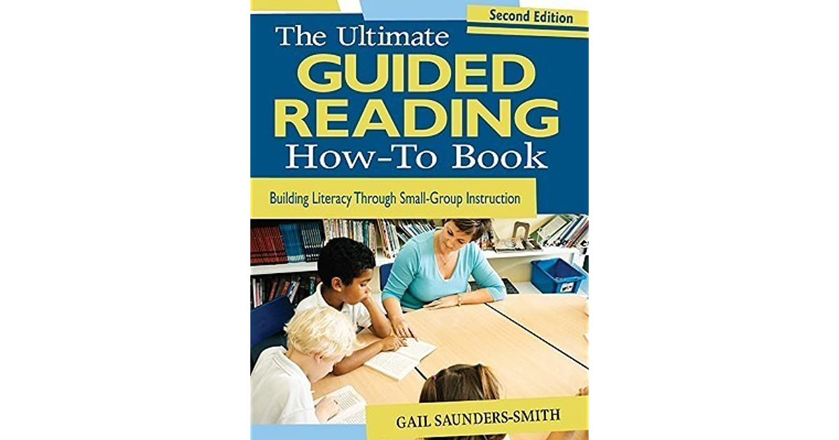 The Ultimate Guided Reading How To Book Building Literacy Through