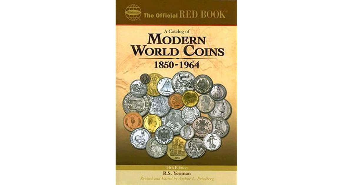 A Catalog of Modern World Coins 1850-1964 by R S  Yeoman