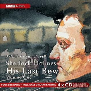 His Last Bow: Volume 1