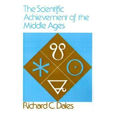 The Dark Ages - Was Science Dead in Medieval Society?