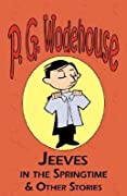 Jeeves in the Springtime & Other Stories