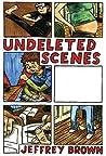 Undeleted Scenes by Jeffrey Brown