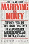 Marrying for Money: The Path from the First Hostile Takeover to Megamergers, Insider Trading and