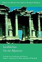 Iamblichus: De Mysteriis (Writings from the Greco-Roman World, V. 4.)