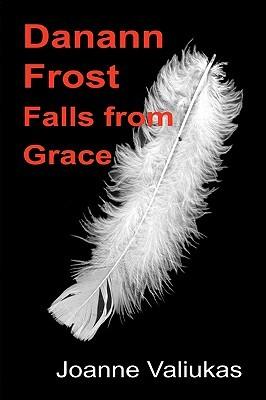 Danann Frost Falls from Grace (Danann Frost, #1)