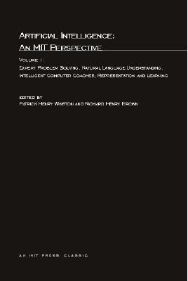 Artificial Intelligence: An Mit Perspective: Expert Problem Solving, Natural Language Understanding and Intelligent Computer Coaches, Representation and Learning