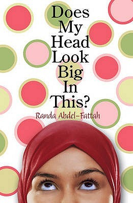 Does My Head Look Big In This By Randa Abdel Fattah