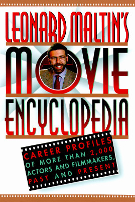 Leonard Maltin's Movie Encyclopedia: Career Profiles of More than 2000 Actors and Filmmakers, Past and Present Leonard Maltin, Spencer Green, Luke Sader, Cathleen Anderson
