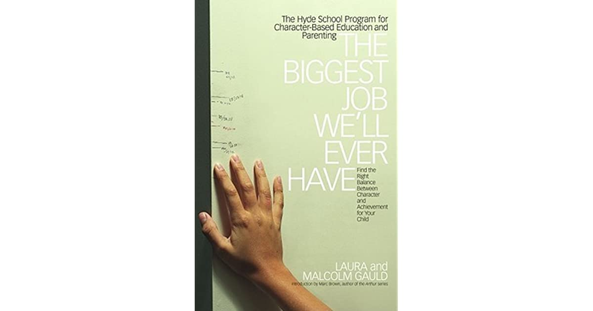 The Biggest Job We'll Ever Have: The Hyde School Program for