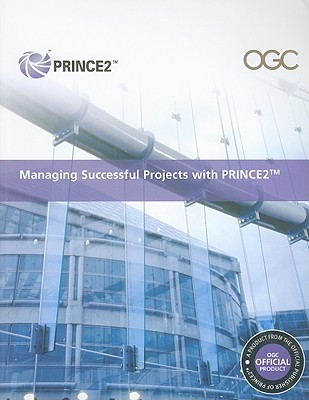 Managing Successful Projects with PRINCE2: 2009 Edition