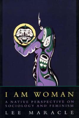 I Am Woman by Lee Maracle