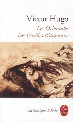 Les Orientales Les Feuilles Dautomne By Victor Hugo