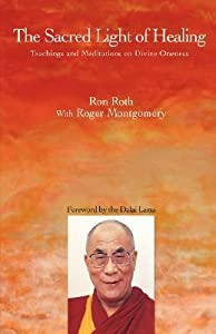 The Sacred Light of Healing: Teachings and Meditations on Divine Oneness