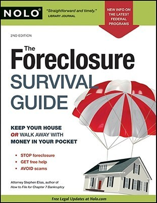 The foreclosure survival guide  keep your house or walk away with money in your pocket (2008, Nolo)