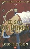 El sol de Breda (Las aventuras del capitán Alatriste, #3)