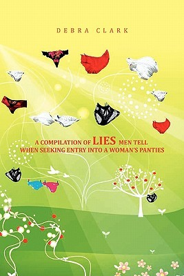 Mem in panties chat rooms A Compilation Of Lies Men Tell When Seeking Entry Into A Woman S Panties By Debra Clark
