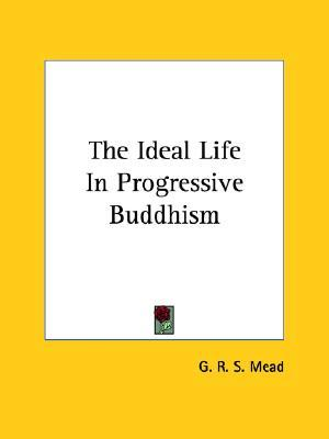 The Ideal Life in Progressive Buddhism