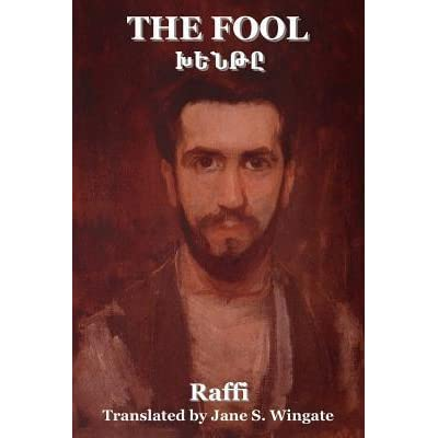 an analysis of jane wingates translation of the fool of raffi