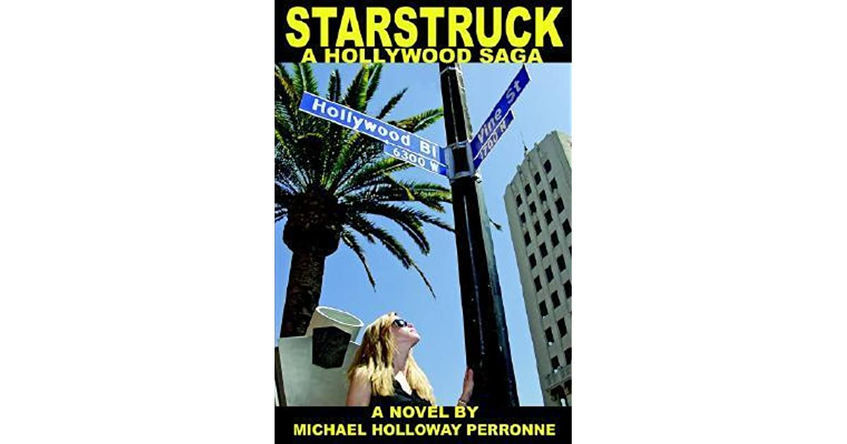 Starstruck A Hollywood Saga By Michael Holloway Perronne