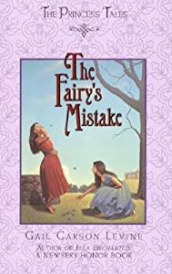 The Fairy's Mistake (The Princess Tales, #1)