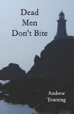 Dead Men Don't Bite