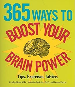 365 Ways to Boost Your Brain Power: Tips, Exercise, Advice