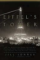 Eiffel's Tower and the World's Fair where Buffalo Bill Beguiled Paris, the Artists Quarreled, and Thomas Edison Became a Count