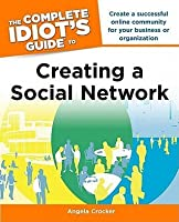 The Complete Idiot's Guide to Creating a Social Network (Complete Idiot's Guides (Computers))